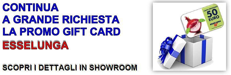 Continua a grande richiesta la promo gift card esselunga - scopri i dettagli nello show room