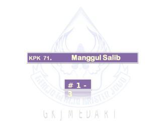 KPK 071   Manggul Salib.ppt