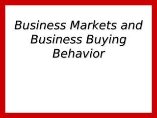 Business Markets and Business Buyer Behaviour.ppt