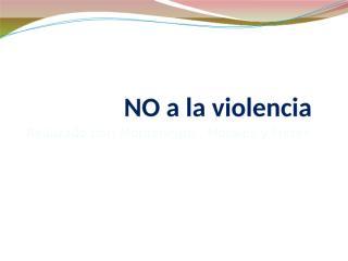 4°7°erica3NO a la violencia.pptx