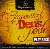 Toque no Altar - Deus Do Impossivel -  Play Back.mp3