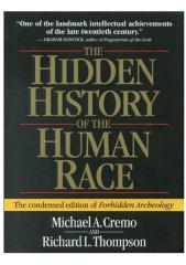 Michael_Cremo_and_Richard_Thompson_-_The_Hidden_History_Of_The_Human_Race.pdf