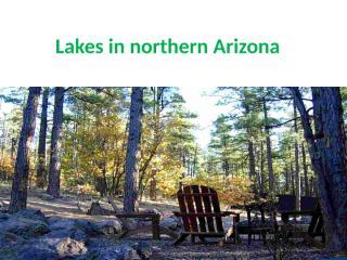 Lakes in northern arizona.pptx